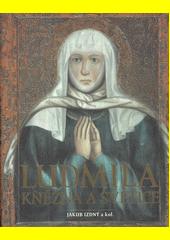 Ludmila : kněžna a světice  (odkaz v elektronickém katalogu)