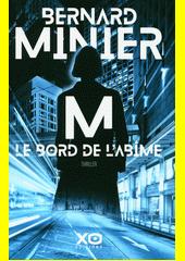 M, le bord de l'abîme : thriller  (odkaz v elektronickém katalogu)