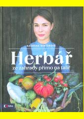 Herbář : ze zahrady přímo na talíř  (odkaz v elektronickém katalogu)