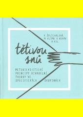 Tětivou snů : metodicko-etické principy divadelní tvorby ve specifických skupinách  (odkaz v elektronickém katalogu)