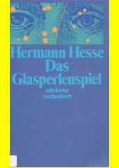 Das Glasperlenspiel : Versuch einer Lebensbeschreibung des Magister Ludi Josef Knecht samt Knechts hinterlassenen Schriften  (odkaz v elektronickém katalogu)