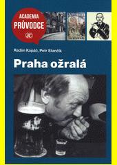 Praha ožralá  (odkaz v elektronickém katalogu)
