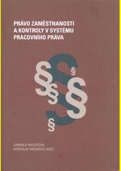 Právo zaměstnanosti a kontroly v systému pracovního práva : sborník příspěvků  (odkaz v elektronickém katalogu)