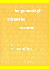 Ke genealogii zdravého rozumu  (odkaz v elektronickém katalogu)