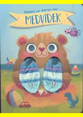Mazlení na dobrou noc : Medvídek  (odkaz v elektronickém katalogu)