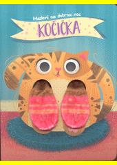 Mazlení na dobrou noc : Kočička  (odkaz v elektronickém katalogu)