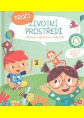 Životní prostředí : proč : otázky a odpovědi pro malé děti (odkaz v elektronickém katalogu)