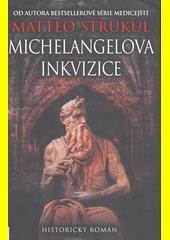 Michelangelova inkvizice  (odkaz v elektronickém katalogu)