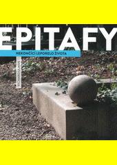 Epitafy : nekončící leporelo života  (odkaz v elektronickém katalogu)