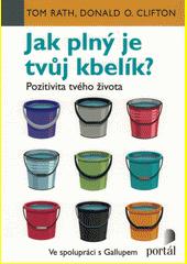 Jak plný je tvůj kbelík? : pozitivita tvého života  (odkaz v elektronickém katalogu)