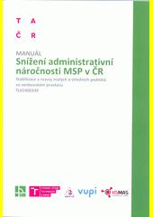 Snížení administrativní náročnosti MSP v ČR : stabilizace a rozvoj malých a středních podniků ve veřejném prostoru, TL01000349 : manuál  (odkaz v elektronickém katalogu)
