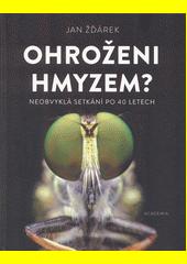 Ohroženi hmyzem? : neobvyklá setkání po 40 letech  (odkaz v elektronickém katalogu)