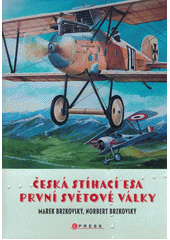 Česká stíhací esa první světové války  (odkaz v elektronickém katalogu)