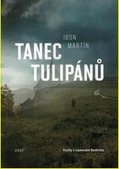 Tanec tulipánů : (román)  (odkaz v elektronickém katalogu)