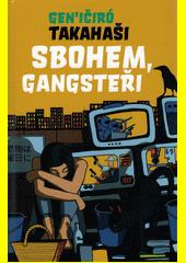 Sbohem, Gangsteři  (odkaz v elektronickém katalogu)