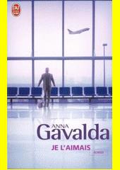 Je l'aimais : roman  (odkaz v elektronickém katalogu)