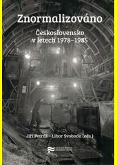 Znormalizováno : Československo v letech 1978-1985  (odkaz v elektronickém katalogu)