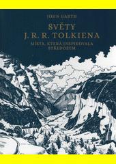 Světy J.R.R. Tolkiena : místa, která inspirovala Středozem  (odkaz v elektronickém katalogu)