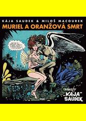 Muriel a oranžová smrt. Kniha druhá  (odkaz v elektronickém katalogu)