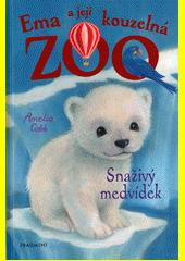 Ema a její kouzelná zoo. Snaživý medvídek  (odkaz v elektronickém katalogu)