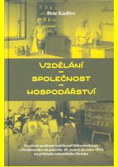 Vzdělání - společnost - hospodářství : utváření profesně vzdělávací infrastruktury v Předlitavsku od poloviny 19. století do roku 1914 na příkladu rakouského Slezska  (odkaz v elektronickém katalogu)