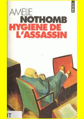 Hygiène de l'assassin : roman  (odkaz v elektronickém katalogu)