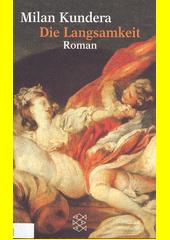 Die Langsamkeit : Roman  (odkaz v elektronickém katalogu)