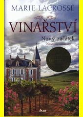Vinařství : pokračování rodinné ságy. Nový začátek  (odkaz v elektronickém katalogu)