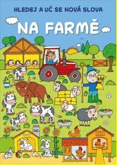 Na farmě : hledej a uč se nová slova  (odkaz v elektronickém katalogu)