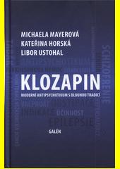 Klozapin : moderní antipsychotikum s dlouhou tradicí  (odkaz v elektronickém katalogu)