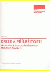 Krize a příležitosti : ekonomické a sociální dopady epidemie COVID-19  (odkaz v elektronickém katalogu)