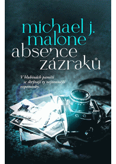 Absence zázraků  (odkaz v elektronickém katalogu)