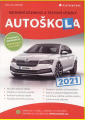 Autoškola : moderní učebnice a testové otázky : 2021  (odkaz v elektronickém katalogu)