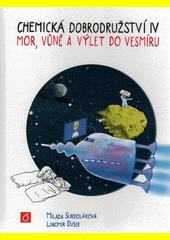 Chemická dobrodružství. IV, Mor, vůně a výlet do vesmíru  (odkaz v elektronickém katalogu)