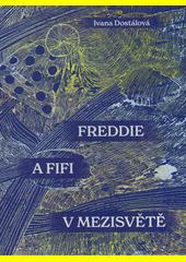 Freddie a Fifi v mezisvětě  (odkaz v elektronickém katalogu)