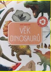 Svět zázraků. Věk dinosaurů  (odkaz v elektronickém katalogu)