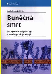 Buněčná smrt : její význam ve fyziologii a patologické fyziologii  (odkaz v elektronickém katalogu)