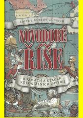 Novodobé říše : rozmach a úpadek koloniálních říše  (odkaz v elektronickém katalogu)