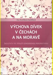 Výchova dívek v Čechách a na Moravě : školství v 19. století genderovou perspektivou  (odkaz v elektronickém katalogu)