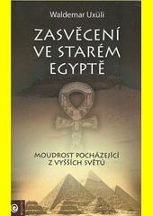 Zasvěcení ve starém Egyptě  (odkaz v elektronickém katalogu)