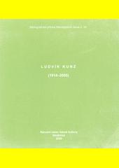 Ludvík Kunz : (1914-2005)  (odkaz v elektronickém katalogu)