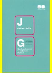 Jak na změnu : genderová rovnost ve výzkumné instituci  (odkaz v elektronickém katalogu)
