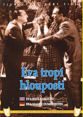 Eva tropí hlouposti = Eva fools around  (odkaz v elektronickém katalogu)