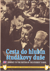 Cesta do hlubin študákovy duše = Journey to the depths of the student's soul  (odkaz v elektronickém katalogu)