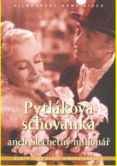 Pytlákova schovanka, aneb, Šlechetný milionář = The Poacher's foster daughter, or, The Noble-minded millionaire (odkaz v elektronickém katalogu)