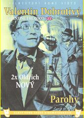 Valentin Dobrotivý = Valentin The Good ; Parohy  (odkaz v elektronickém katalogu)
