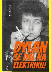 Dylan se dal na elektriku! : Newport, Seeger, Dylan a noc, která rozdělila šedesátá léta minulého století  (odkaz v elektronickém katalogu)