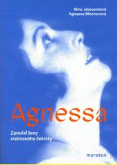 Agnessa : zpověď ženy stalinského čekisty  (odkaz v elektronickém katalogu)