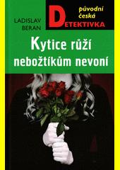 Kytice růží nebožtíkům nevoní  (odkaz v elektronickém katalogu)