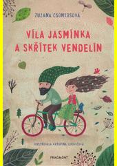 Víla Jasmínka a skřítek Vendelín : jak spolu zachránili les  (odkaz v elektronickém katalogu)
